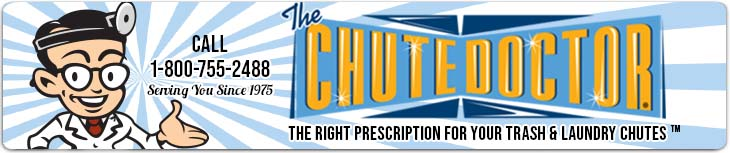 The Chute Doctor, The Right Prescription for Your Trash and Laundy Chutes